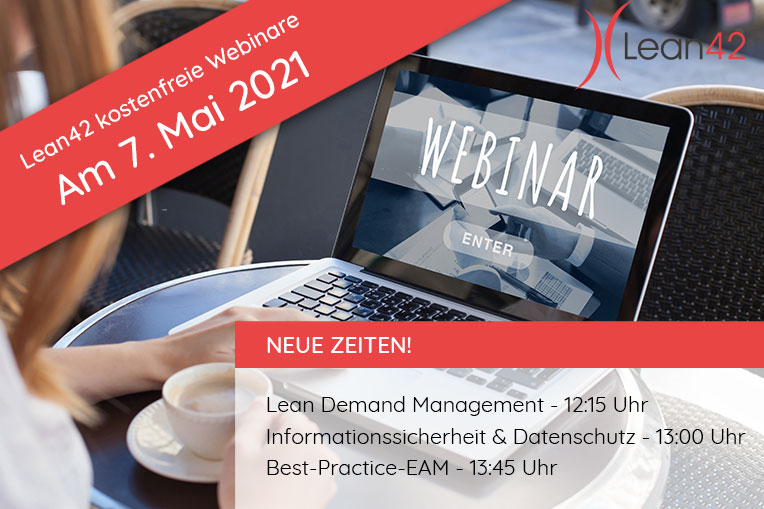 Lean42 kostenfreie Webinare: Best-Practice-EAM, Lean Demand Management, Informationssicherheit & Datenschutz am 7. Mai 2021