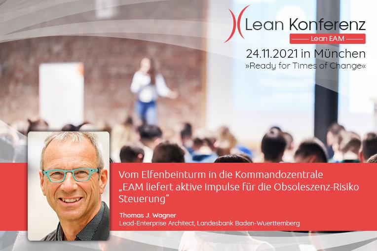 """Wir freuen uns über den Vortrag """"Vom Elfenbeinturm in die Kommandozentrale """"EAM liefert aktive Impulse für die Obsoleszenz-Risiko Steuerung"""" von Thomas J. Wagner (LBBW) auf der Lean EAM Konferenz am 24. November 2021 in München!"""