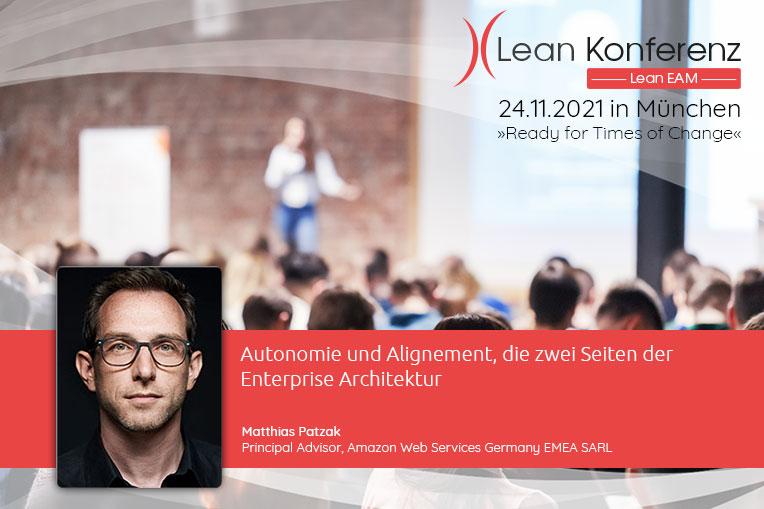 """Wir freuen uns über den Vortrag """"Autonomie und Alignement, die zwei Seiten der Enterprise Architektur"""" von Matthias Patzak (AWS) auf der Lean EAM Konferenz am 24. November 2021 in München!"""