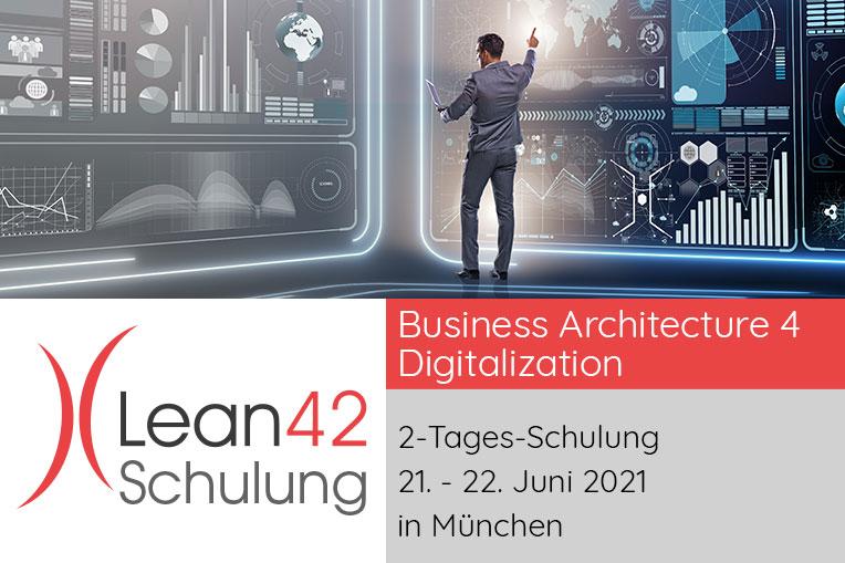 Schulung: Business Architecture 4 Digitalization (BA4D) am 21. - 22.06.2021
