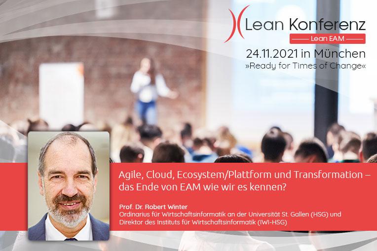 Wir freuen uns auf den Vortrag von Prof. Dr. Robert Winter (Universität St. Gallen) auf der Lean EAM Konferenz am 24.11.2021.
