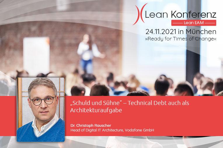 Wir freuen uns auf den Vortrag von Dr. Christoph Rauscher (Vodafone GmbH) auf der Lean EAM Konferenz am 24.11.2021.